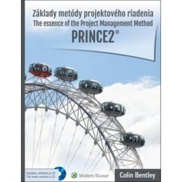 Základy metódy projektového riadenia PRINCE2: The essence of the Project Management Method